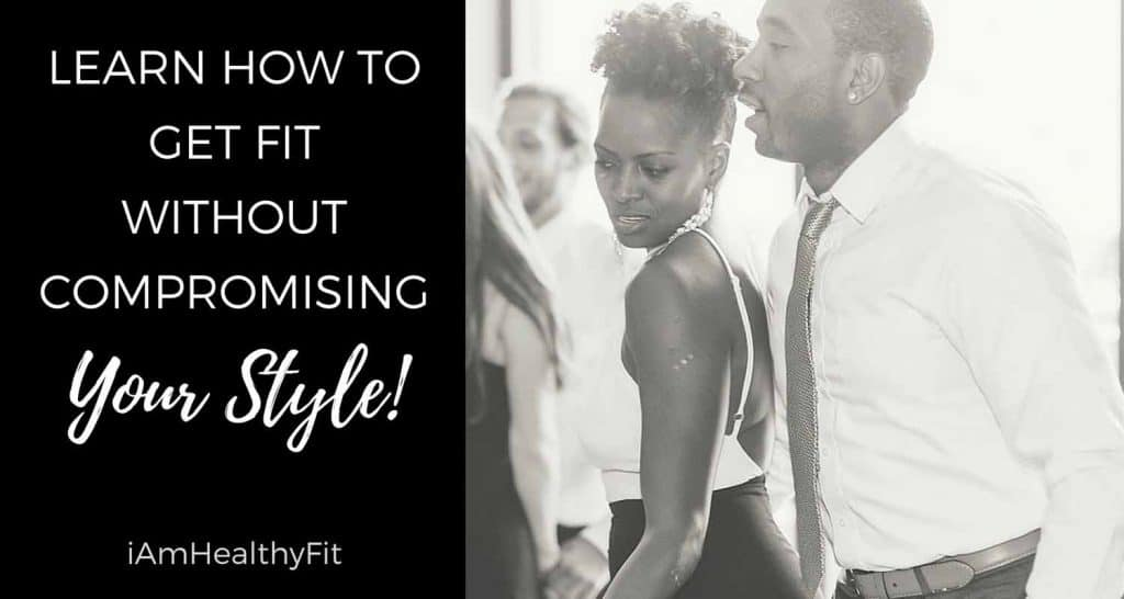 Learn How To Get Fit Without Compromising Your Style!