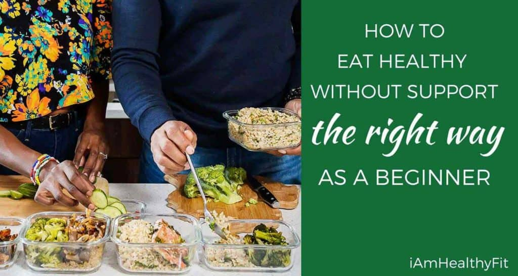 How to Eat Healthy Without Support,The Right Way