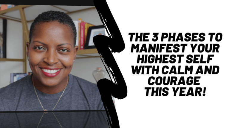 3 phases to manifest your highest self with calm and courage this year!